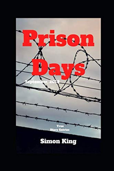 Prison Days: True Diary Entries by a Maximum Security Prison Officer, First Four