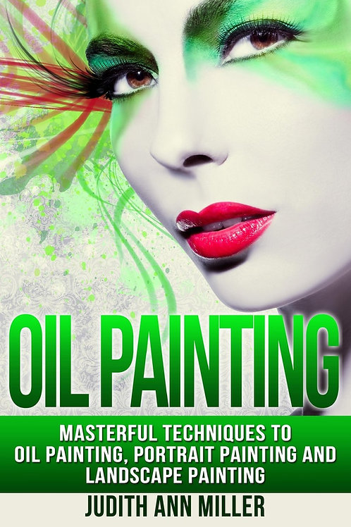 Oil Painting: Masterful Techniques to Oil Painting