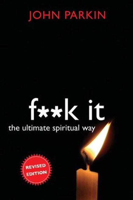 F**k It: The Ultimate Spiritual Way