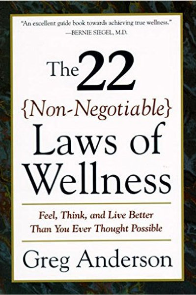The 22 Non-Negotiable Laws of Wellness: Take Your