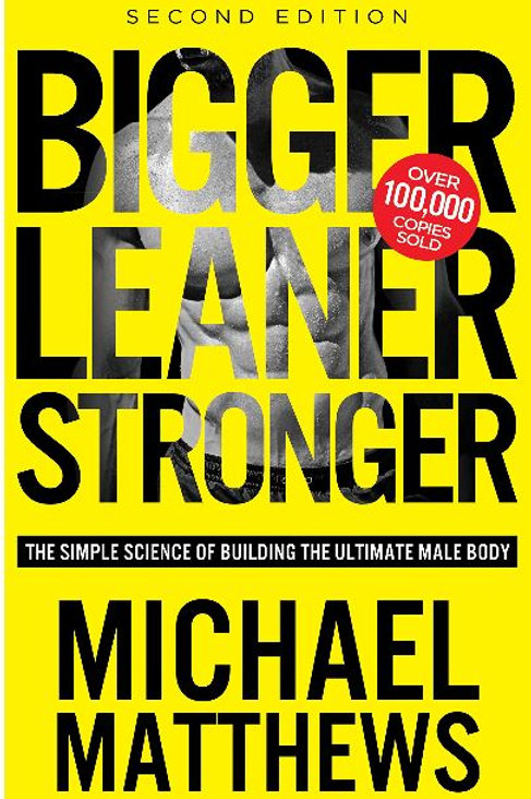 Bigger Leaner Stronger: The Simple Science