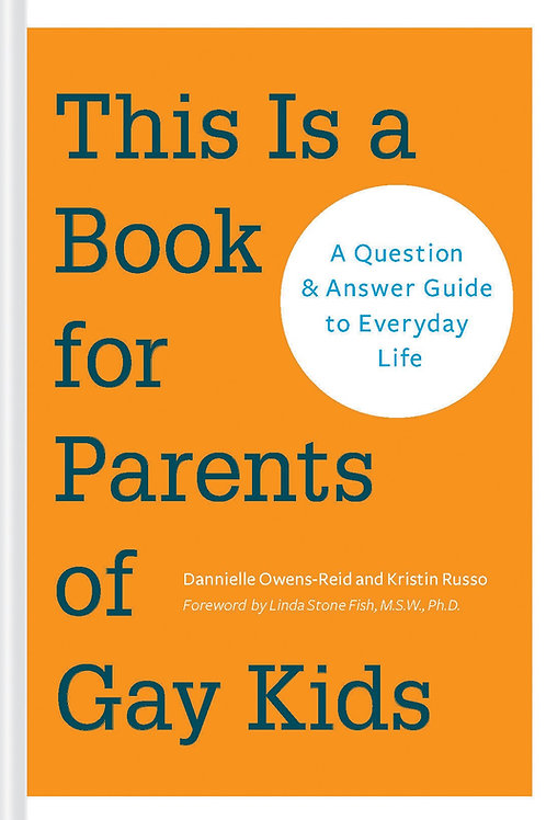 This Is a Book for Parents of Gay Kids: A Question