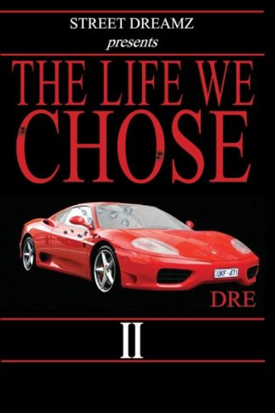 The Life We Chose II by Dre