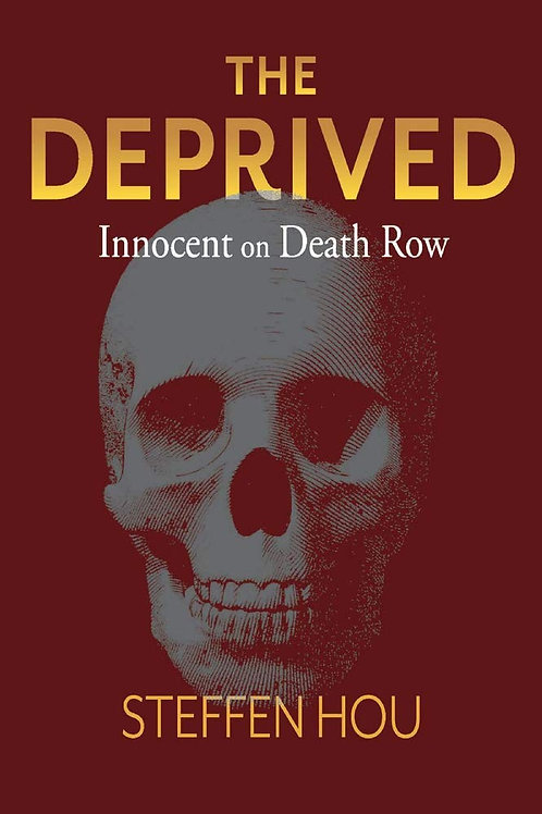 The Deprived: Innocent On Death Row