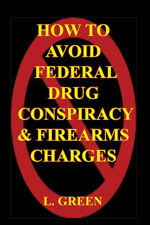 How To Avoid Federal Drug Conspiracy and...