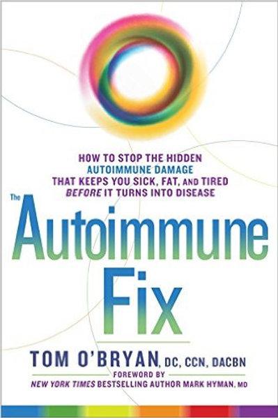 The Autoimmune Fix: How to Stop the Hidden Autoimm