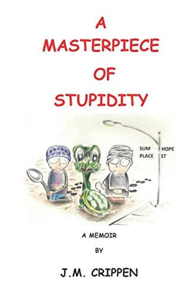 A Masterpiece of Stupidity