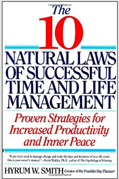 10 Natural Laws of Successful Time and Life Manage