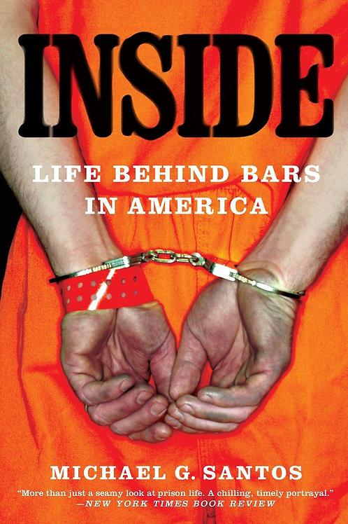 Inside: Life Behind Bars by Michael G. Santos