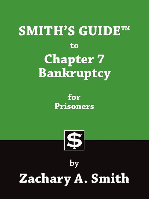 Smith's Guide to Chapter 7 Bankruptcy for Priso...