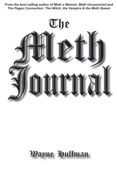The Meth Journal by Wayne Huffman