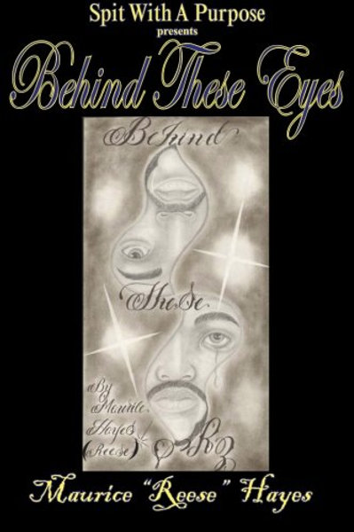 Behind These Eyes by Maurice 'Reese' Hayes
