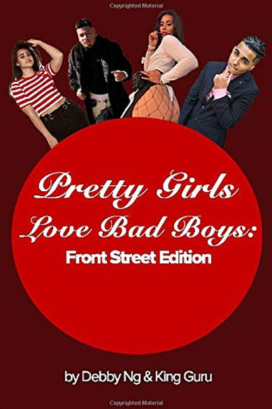 Pretty Girls Love Bad Boys: FRONT STREET EDITION