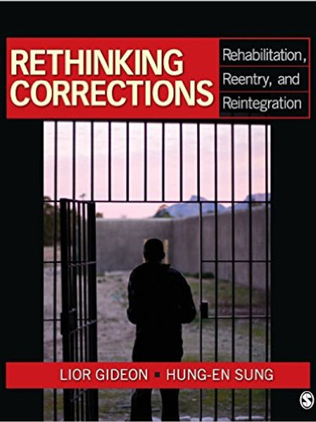 Rethinking Corrections: Rehabilitation, Reentry,..