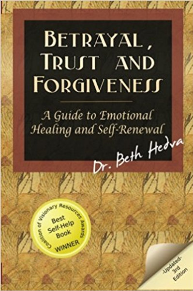 Betrayal, Trust and Forgiveness: A Guide to Emotio