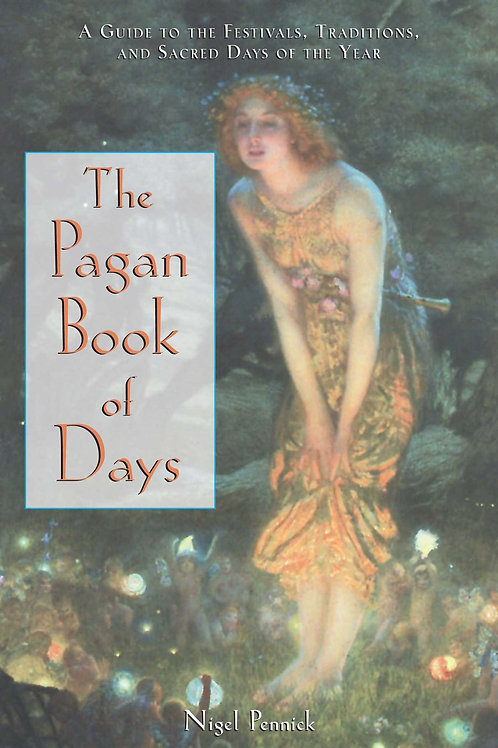 The Pagan Book of Days: A Guide to the Festivals,