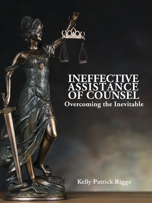 Ineffective Assistance of Counsel: Overcoming the Inevitable E-Book