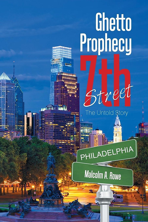 Ghetto Prophecy 7th Street: The Untold Story