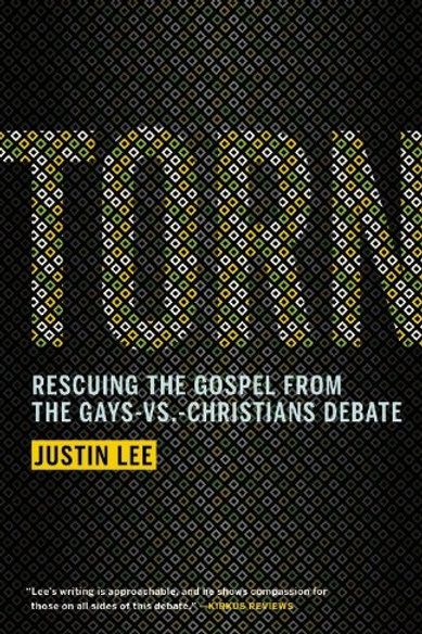 Torn: Rescuing the Gospel from the Gays-vs.-Christ