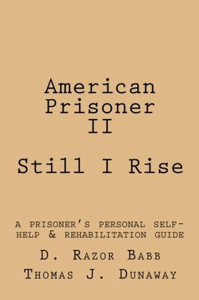 American Prisoner II: Still I Rise