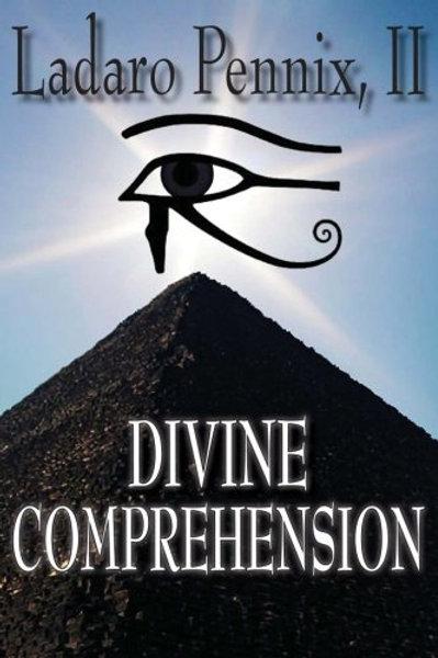 Devine Comprehension by Ladaro Pennix II
