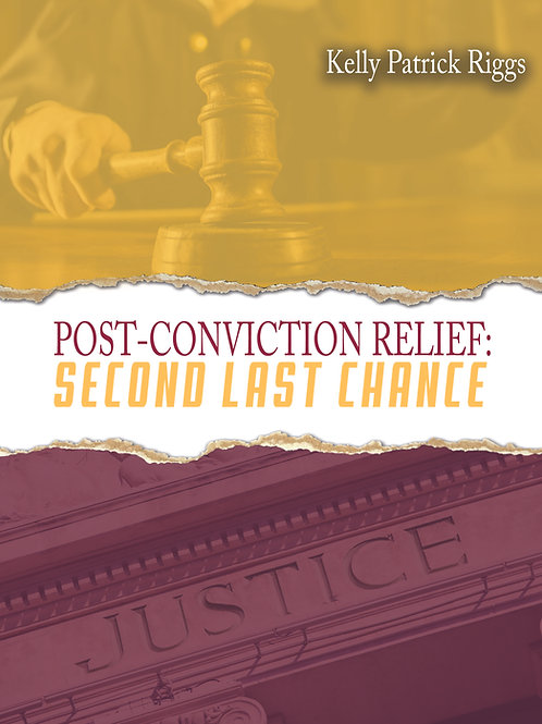 Post-Conviction Relief: Second Last Chance E-Book
