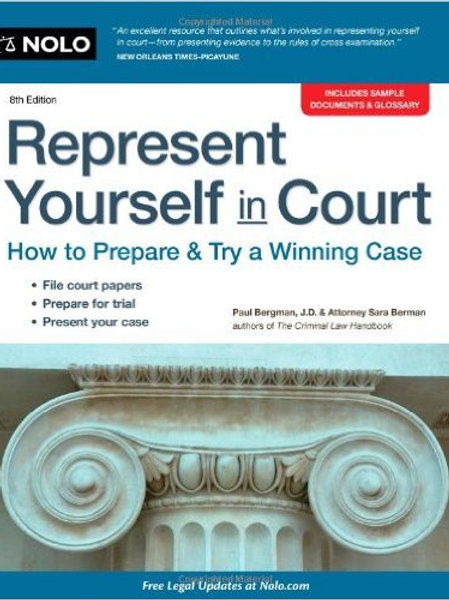 Represent Yourself in Court: How to Prepare...