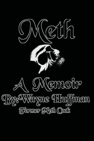 Meth: A Memoir by Wayne Huffman
