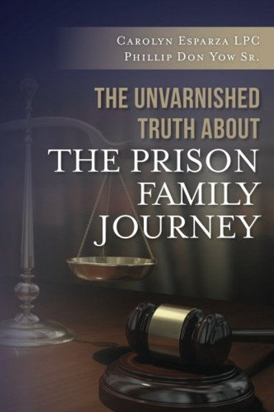 The Unvarnished Truth about the Prison Family....