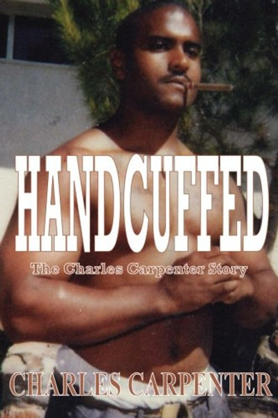 Handcuffed by Charles Carpenter
