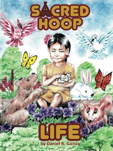 Sacred Hoop Life (Vol. 1) by Daniel Garcia