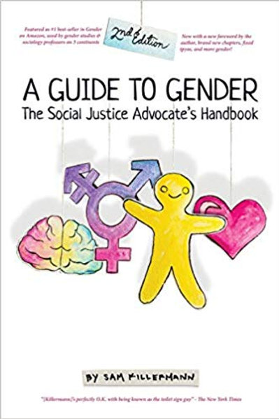 A Guide to Gender (2nd Edition): The Social Justice Advocate's Handbook