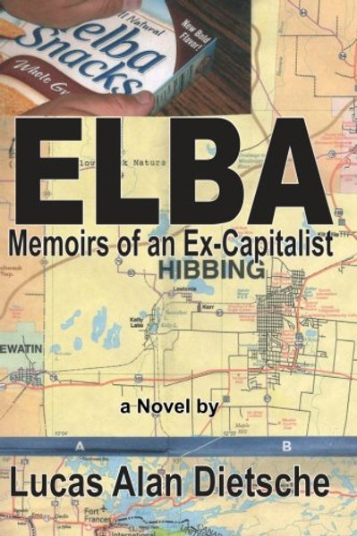Elba: Memoirs of Ex-Capitalist by Lucas Dietsche