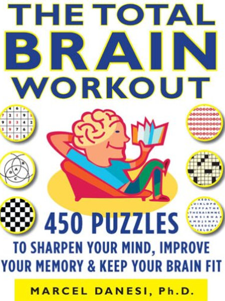 The Total Brain Workout: 450 Puzzles to Sharpen...