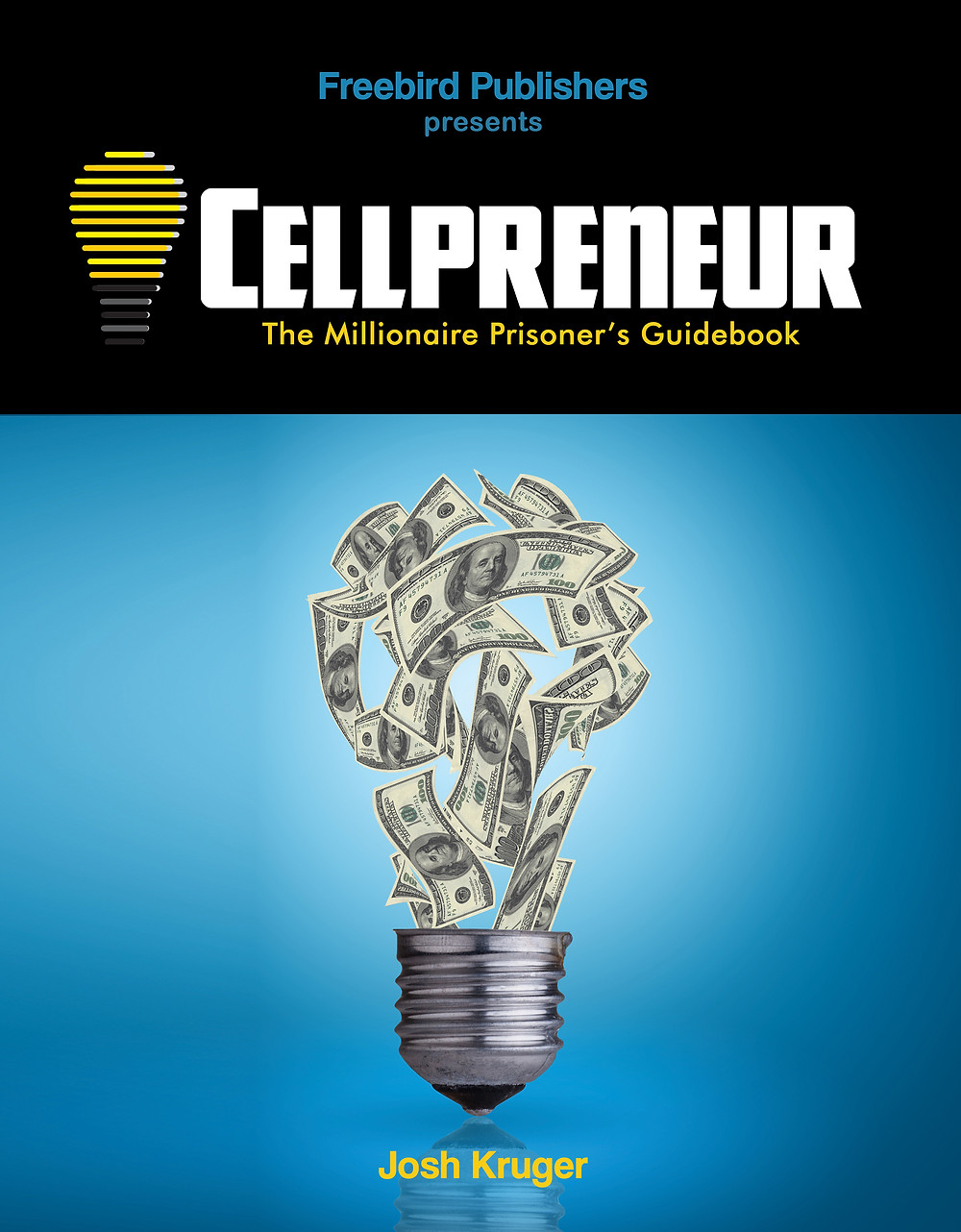 Cellpreneur | Best Books for Inmates | Freebird Publisher | Inmate Publications