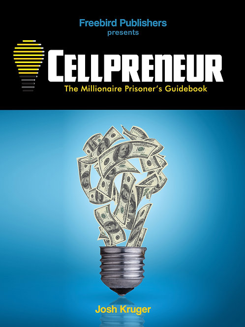 Cellpreneur: The Millionaire Prisoner's Guidebook E-Book