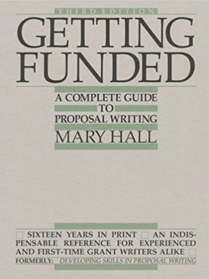 Getting Funded: A Complete Guide to Proposal Writi
