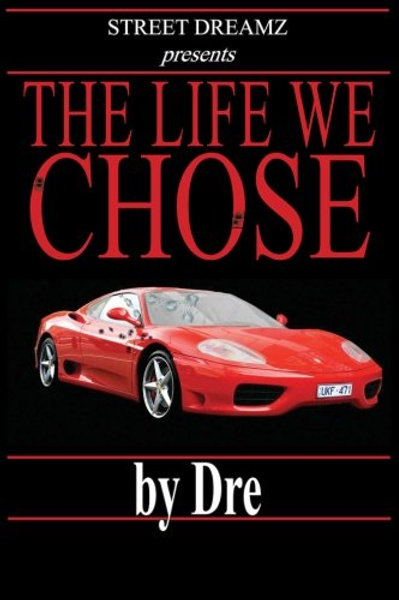 The Life We Chose by Dre