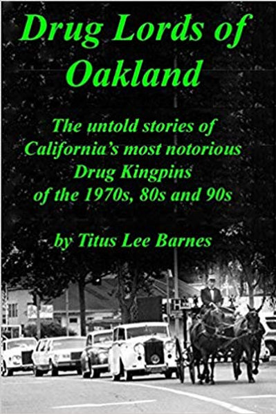 Drug Lords of Oakland