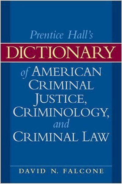 Dictionary of American Criminal Justice, Criminolo