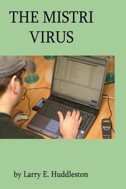The Mistri Virus by Larry E. Huddleston