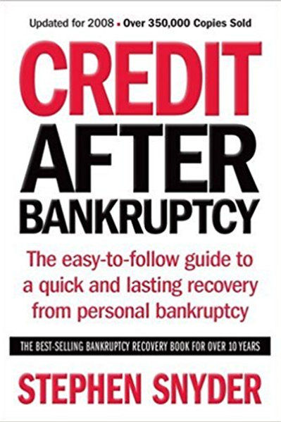 Credit After Bankruptcy: The easy-to-follow guide