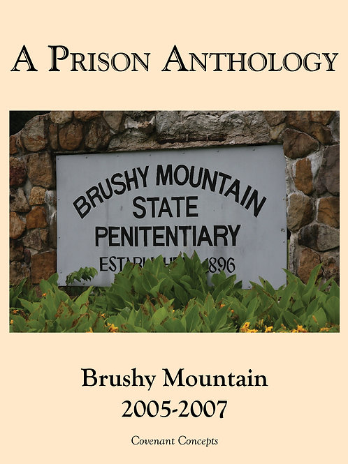 A Prison Anthology: Brushy Mountain 2005-2007