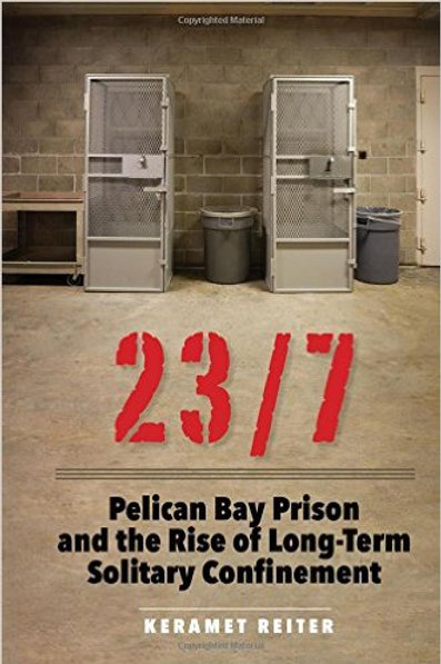 23/7: Pelican Bay Prison and the Rise of Long-Term