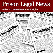 Prison Legal News - Newsletters for Inmates
