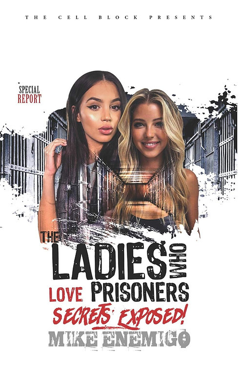 The Ladies Who Love Prisoners: Secrets Exposed!