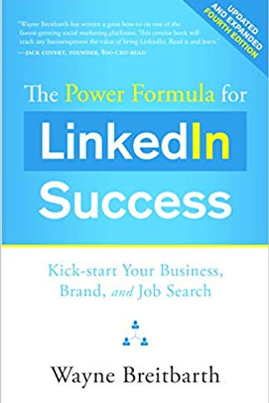 The Power Formula for LinkedIn Success (Fourth Edition - Completely Revised):
