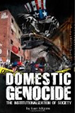 Domestic Genocide: The Institutionalization of Soc