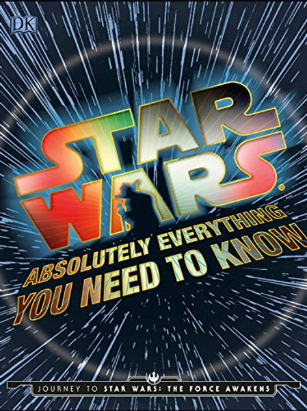 Star Wars: Absolutely Everything You Need to...