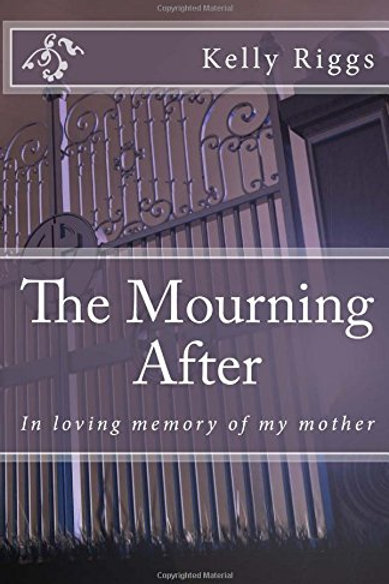 The Mourning After: In loving memory of my mother